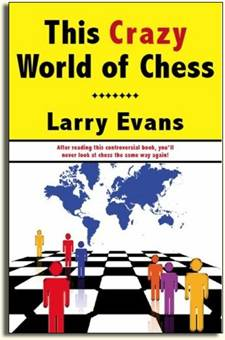 http://wpc2.narod.ru/01/larry_evans_this_crazy_world_of_chess.jpg